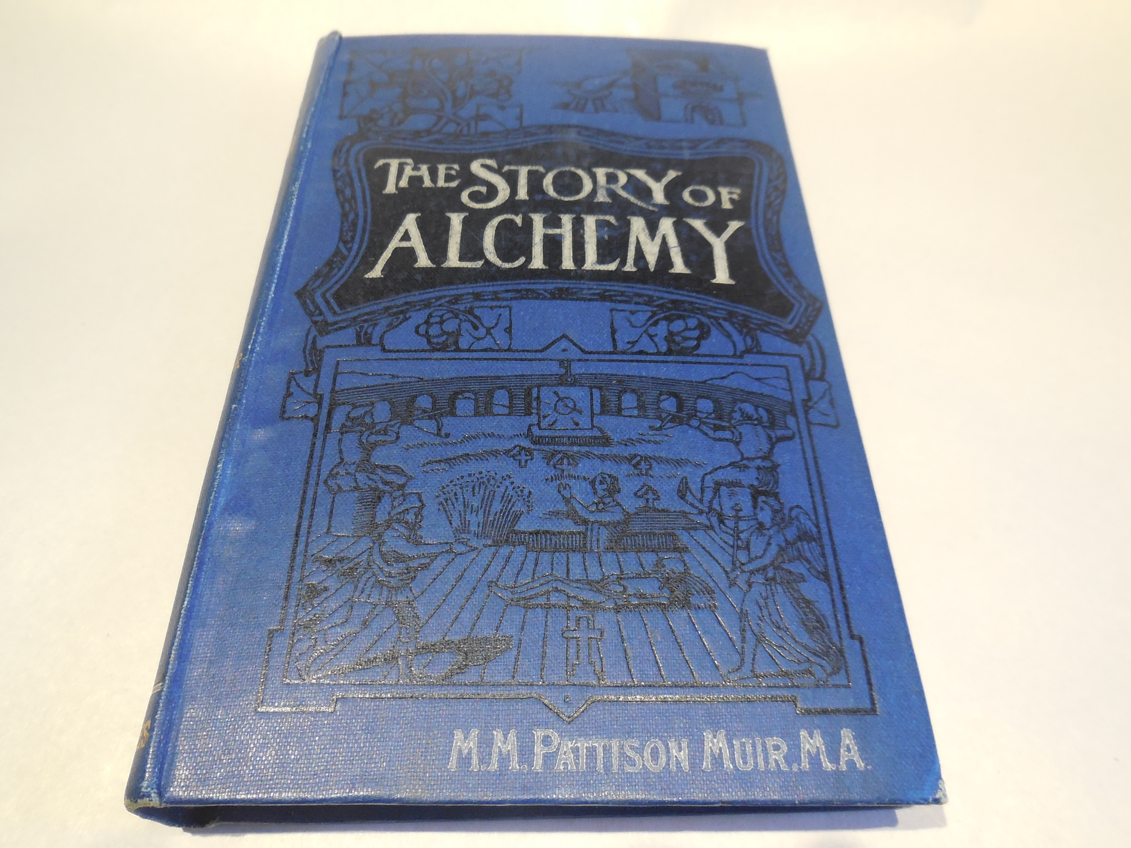 Image for The Story of  Alchemy and the Beginnings of  Chemistry